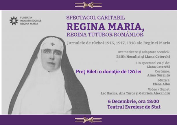 Spectacol Teatru 'Regina Maria, Regina tuturor românilor'